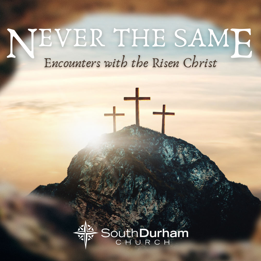 6 Never the Same Encounters with the Risen Christ